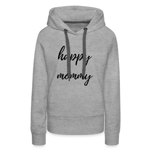 happy mommy - Frauen Premium Hoodie
