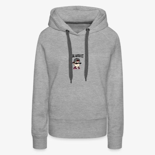 deal with it - Frauen Premium Hoodie