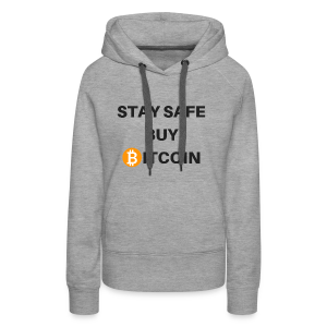 stay safe buy bitcoin - Frauen Premium Hoodie