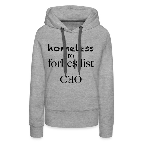 homeless to forbes list - Frauen Premium Hoodie