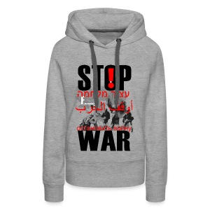 Stopwar - dont fight any more - Women's Premium Hoodie