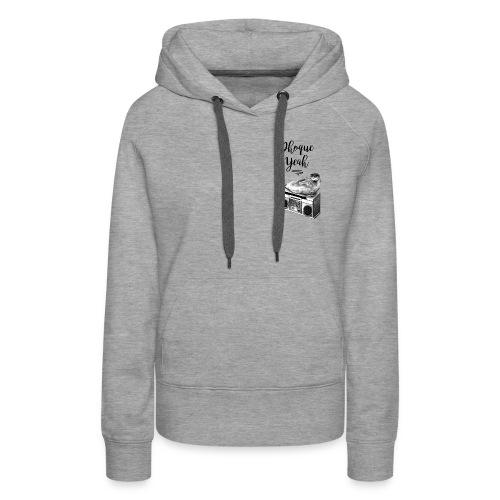 Phoque Yeah - Sweat-shirt à capuche Premium pour femmes