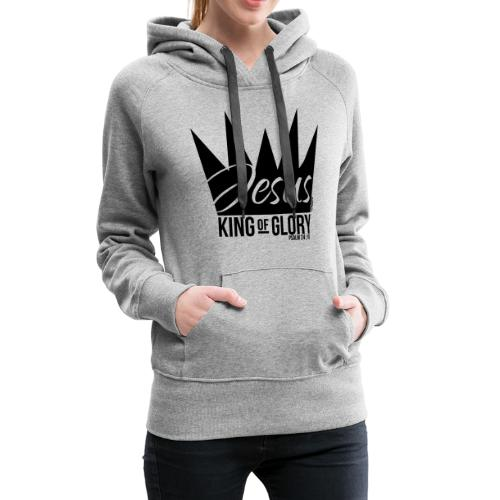 JESUS KING OF GLORY // Psalm 24:10 (BLACK) - Women's Premium Hoodie