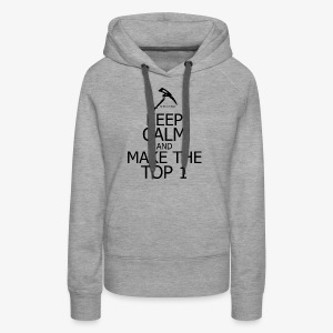 KEEP CALM AND MAKE THE TOP 1 Fortnite edition - Sweat-shirt à capuche Premium pour femmes