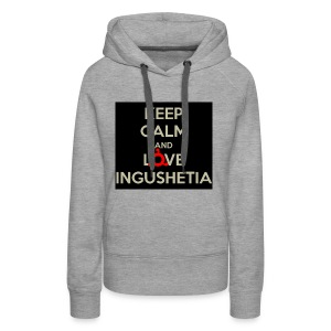 keep calm and love ingushetia - Sweat-shirt à capuche Premium pour femmes