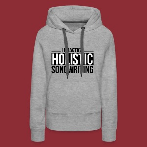 I Practice Holistic Songwriting - Women's Premium Hoodie