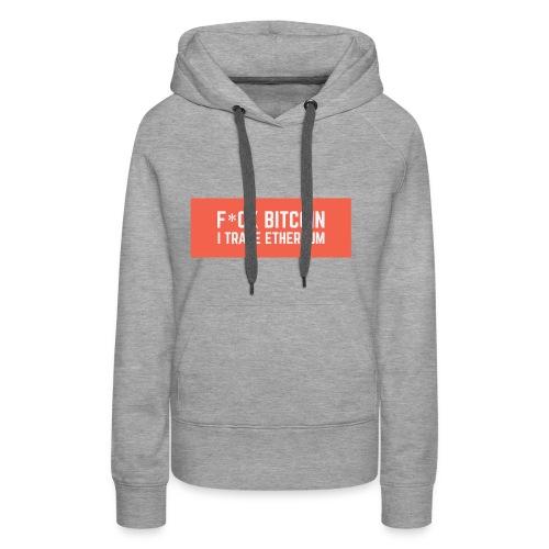 F*CK BITCOIN - Sweat-shirt à capuche Premium pour femmes