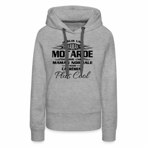 Maman Motardes Mais Carrément Plus Cool - Sweat-shirt à capuche Premium pour femmes