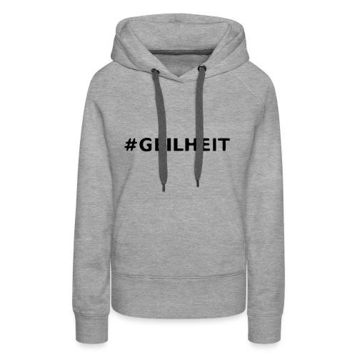 Geilheit - Frauen Premium Hoodie