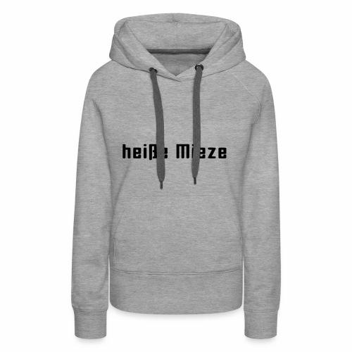 heisse Mieze frei designe bar, kein Männermodell - Frauen Premium Hoodie
