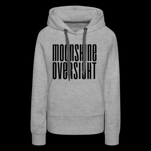 Moonshine Oversight noir - Sweat-shirt à capuche Premium pour femmes