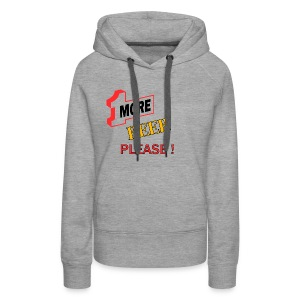 1More BEER please - Frauen Premium Hoodie