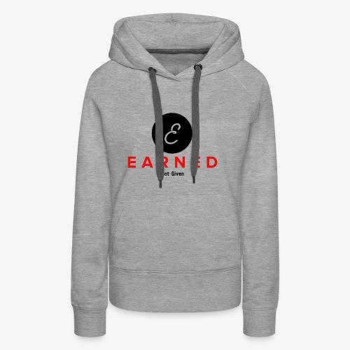 EarnedNotGiven - Frauen Premium Hoodie