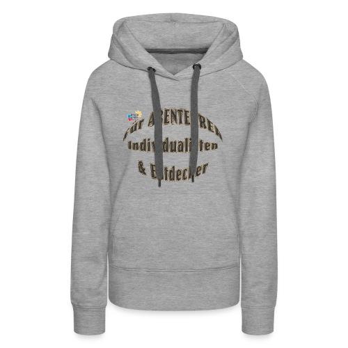Abenteurer Individualisten & Entdecker - Frauen Premium Hoodie