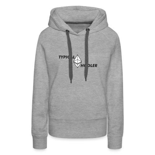 Typical ETH Hodler - Women's Premium Hoodie