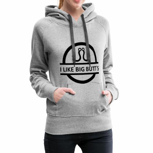 I LIKE BIG BUTT S black - Frauen Premium Hoodie