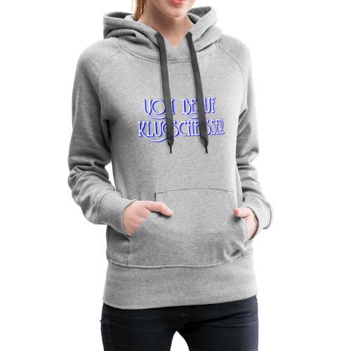 KLUGSCHEISSER - Frauen Premium Hoodie