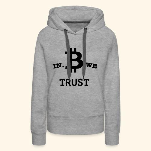 In B we trust - Vrouwen Premium hoodie