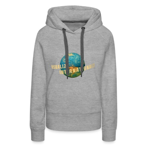 Visualize Internationally Shirt - Women's Premium Hoodie