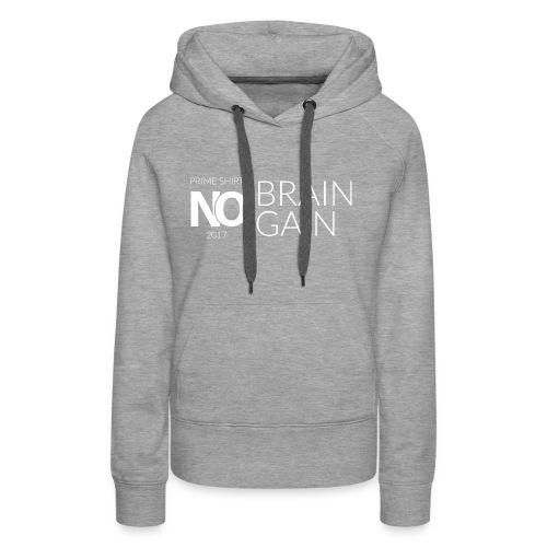 No Brain, No Gain - Collection 2017 - Blanc - Sweat-shirt à capuche Premium pour femmes