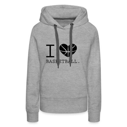 I love Basketball-Shirt T-Shirt Geschenk - Frauen Premium Hoodie