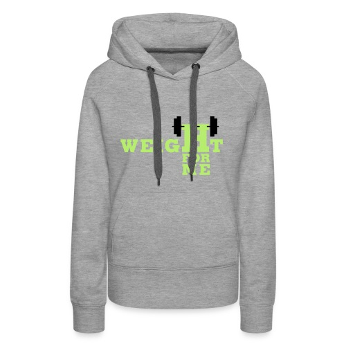Weight for me - Vrouwen Premium hoodie