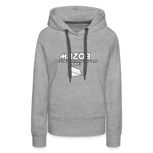Ill See You All In The Next Video Mazob Grey Stree - Women's Premium Hoodie