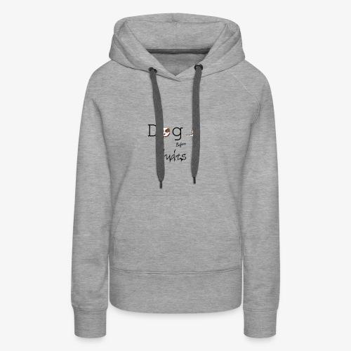 dogs before dudes - Vrouwen Premium hoodie