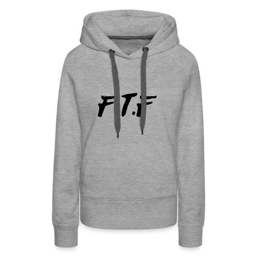 F T F - Women's Premium Hoodie