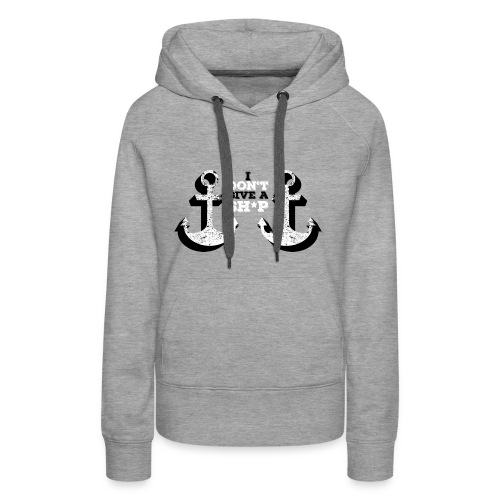 I don t give a ship - Vrouwen Premium hoodie