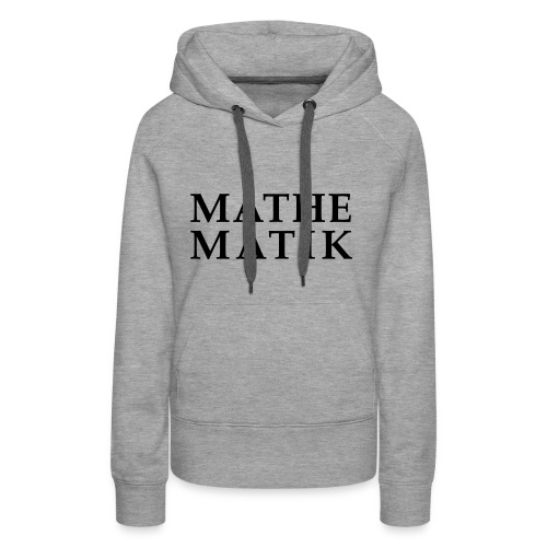 Mathematik - Frauen Premium Hoodie