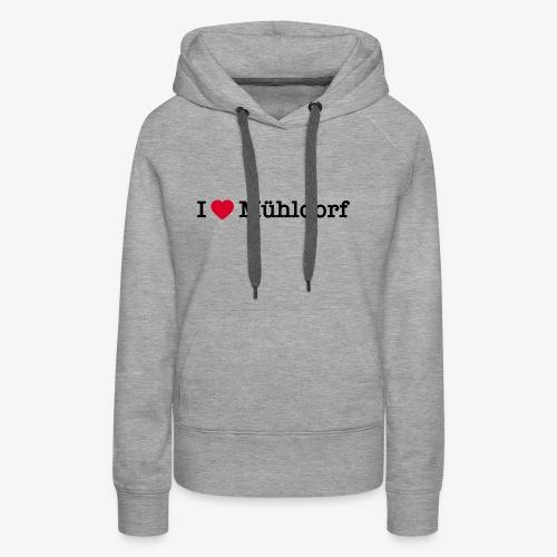 I love Mühldorf - Frauen Premium Hoodie