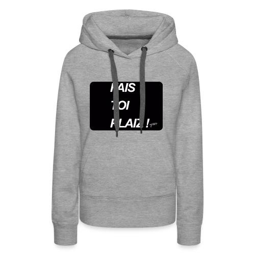 fais toi - Sweat-shirt à capuche Premium pour femmes