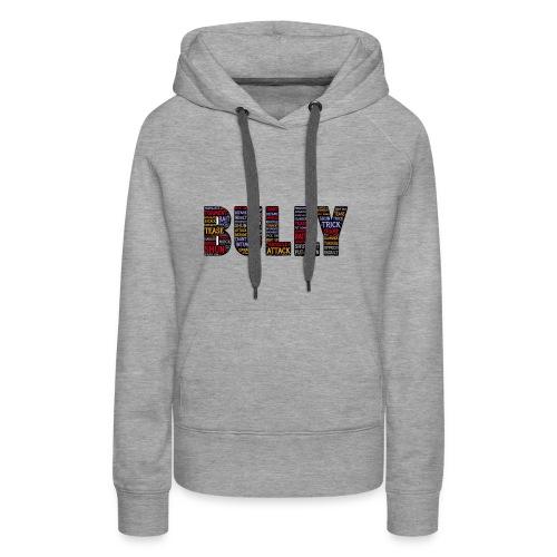 Bully - Frauen Premium Hoodie