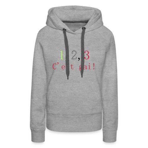 1,2,3 c'est gai ! - Sweat-shirt à capuche Premium pour femmes