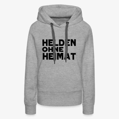 Helden Ohne Heimat Schriftzug Schwarz - Frauen Premium Hoodie