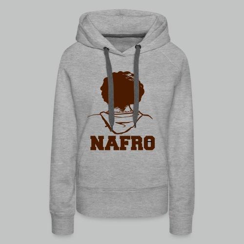 Nafro - Frauen Premium Hoodie