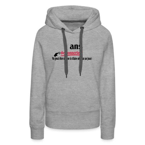 ASSEZ FAIT DES CONNERIES! T-shirt,humour,ldt - Sweat-shirt à capuche Premium pour femmes