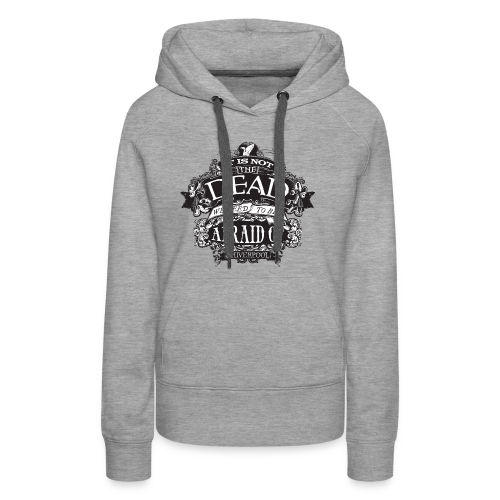 It's Not The Dead (dark) - Women's Premium Hoodie