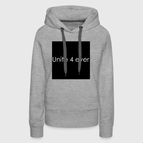 Unite 4 ever - Frauen Premium Hoodie