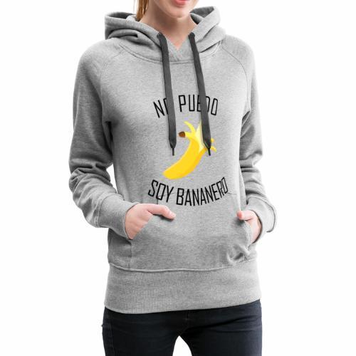 J'peux pas j'ai Banane - Version Espagnol - Sweat-shirt à capuche Premium pour femmes