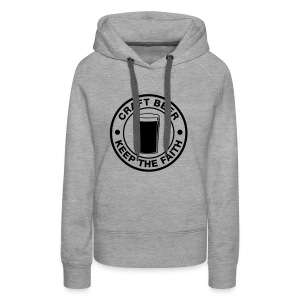 Craft beer, keep the faith! - Women's Premium Hoodie