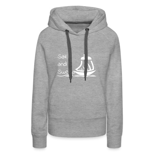 Sail and Sweep White - Women's Premium Hoodie