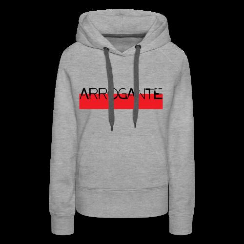 Arrogante - Sweat-shirt à capuche Premium pour femmes