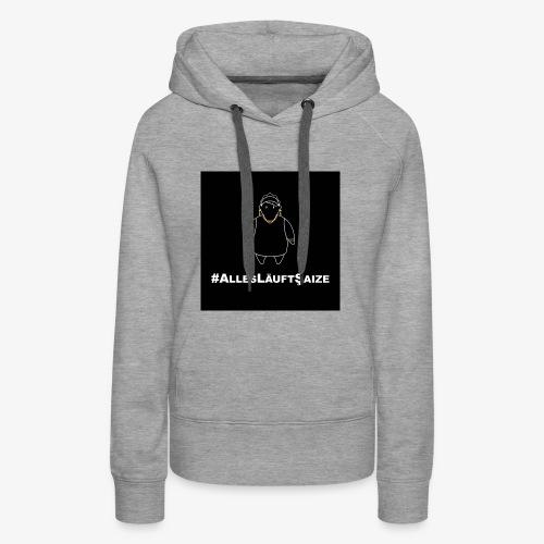# Alles läuft Scheiße - Frauen Premium Hoodie