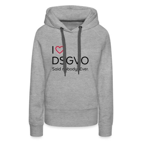 I love DSGVO (schwarz) - Frauen Premium Hoodie
