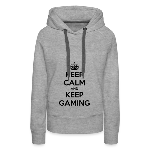 keep calm and keep gaming - Women's Premium Hoodie