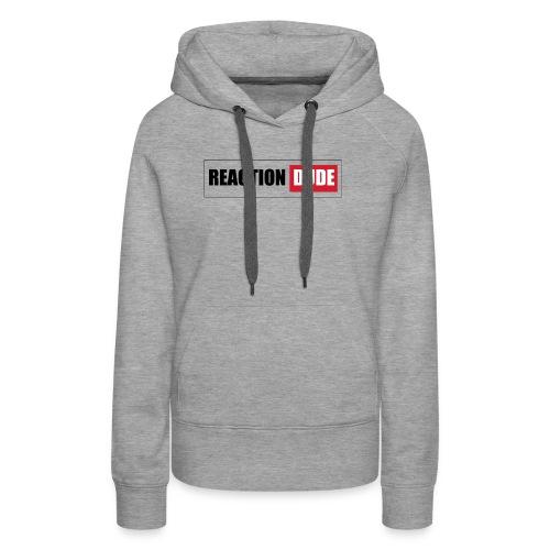 ReactionDude Gear - Sweat-shirt à capuche Premium pour femmes