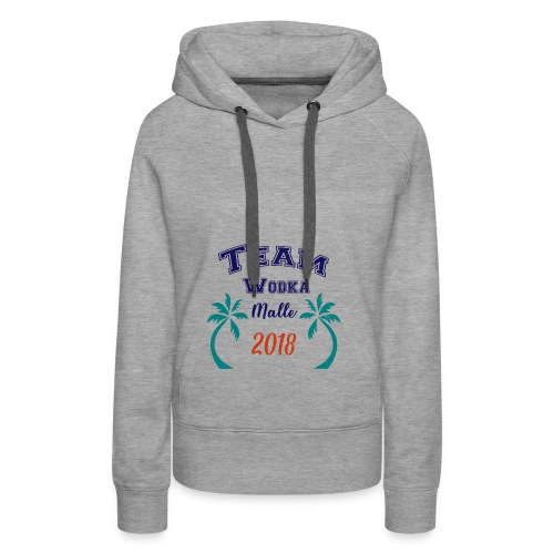 Malle Team Wodka 2018 Gruppen Party Shirt - Frauen Premium Hoodie