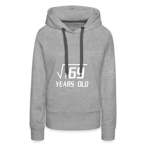169 years old - Frauen Premium Hoodie